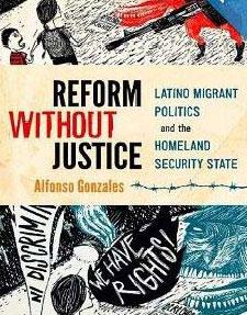 El libro de Alfonso Gonzales Reform without Justice: Latino Migrant Politics and the Homeland Security State (Oxford University Press, 2013), ganó el premio Américo Paredes Book por el mejor libro en el campo de los estudios sobre chicanos y latinos en Estados Unidos en el 2014.