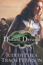 Distant Dreams by Tracie Peterson and Judith Pella