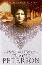 Hidden In A Whisper by Tracie Peterson
