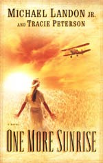 One More Sunrise by Tracie Peterson and Michael Landon JR. (OneMoreSunrise.jpg)