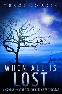 When All Is Lost (Ageless Series)