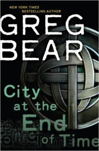 City at the End of Time, Apocalyptic Fiction by Greg Bear