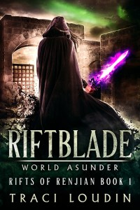Cover art showing cloaked figure with a magic sword headed toward castle ruins: Riftblade by Traci Loudin (Rifts of Renjian Book 1)