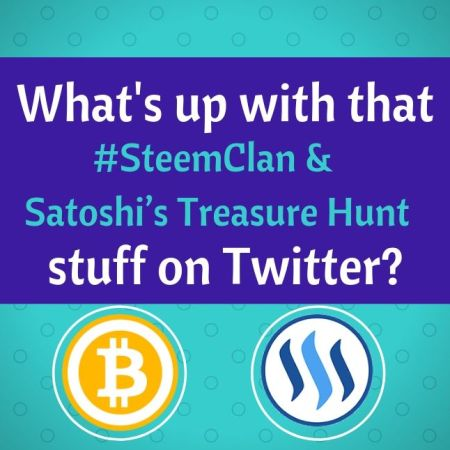 What's up with that #SteemClan and Satoshi's Treasure Hunt stuff on Twitter_ blog thumbnail