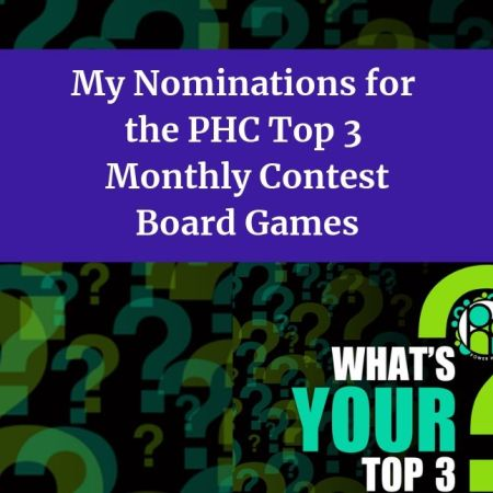 PHC Top 3 Monthly Contest - board games blog thumbnail