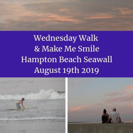 Wednesday Walk & Make Me Smile - Hampton Beach Seawall, August 19th 2019 blog thumbnail