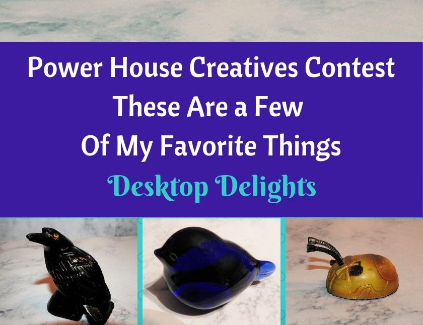 Power House Creatives Contest - These Are a Few Of My Favorite Things blog thumbnail