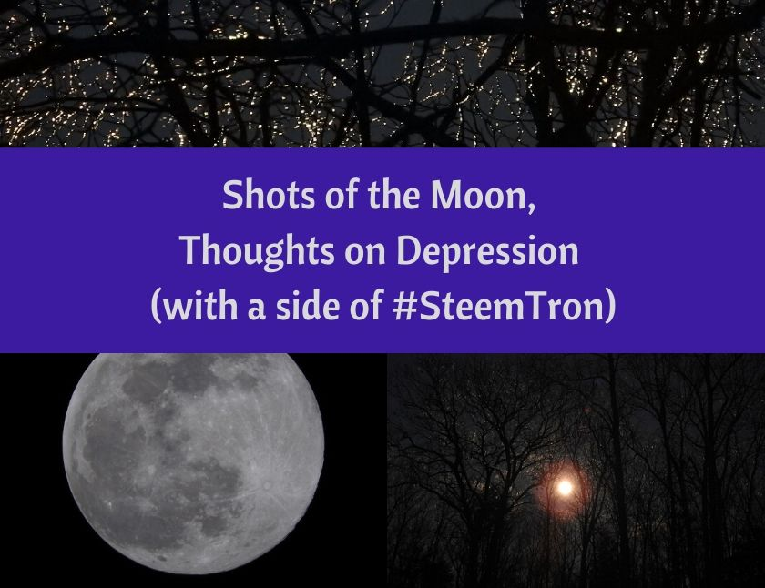 Shots of the Moon, Thoughts on Depression (with a side of #SteemTron) blog thumbnail