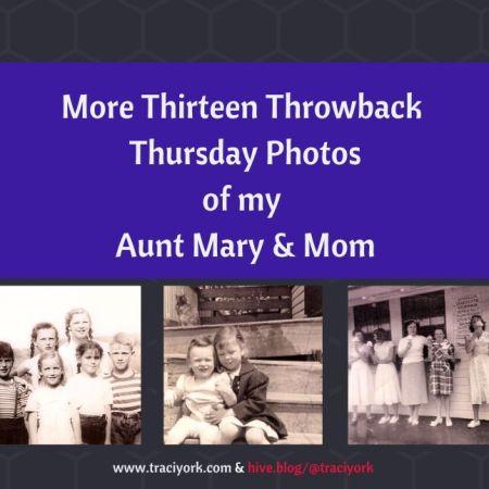 More Thirteen Throwback Thursday Photos - Aunt Mary and Mom blog thumbnail