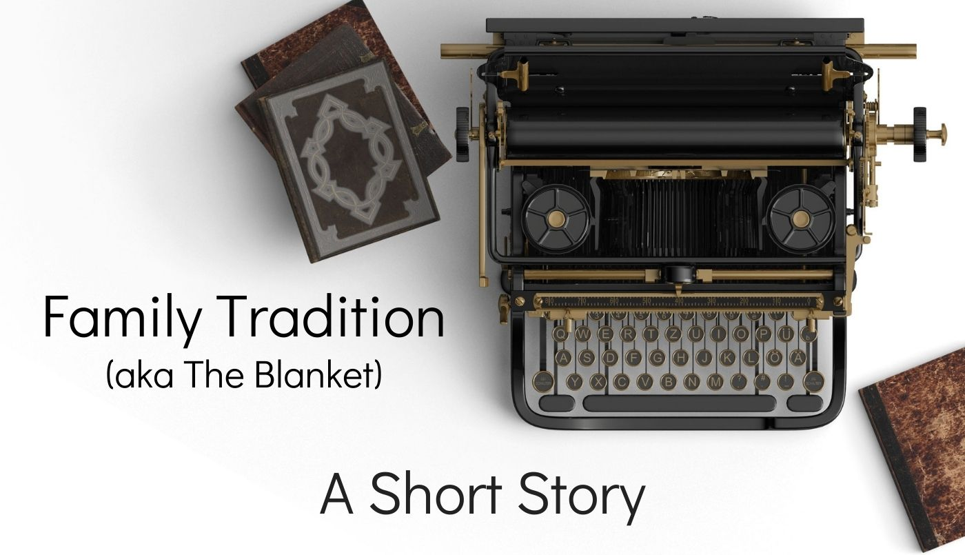 Family Tradition Short Story blog thumbnail
