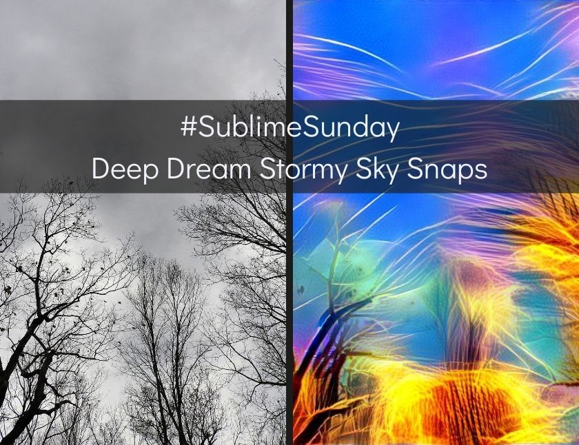 #SublimeSunday - Deep Dream Stormy Sky Snaps blog thumbnail