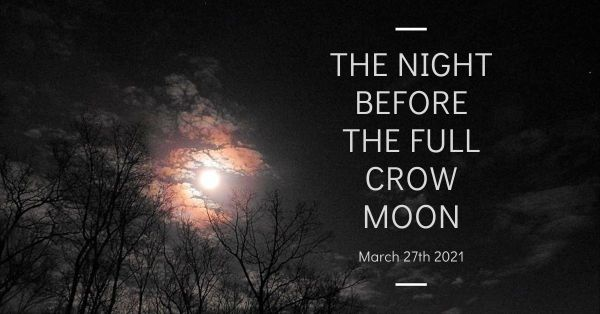 The Night before the Full Crow Moon, March 27th 2021 blog thumbnail