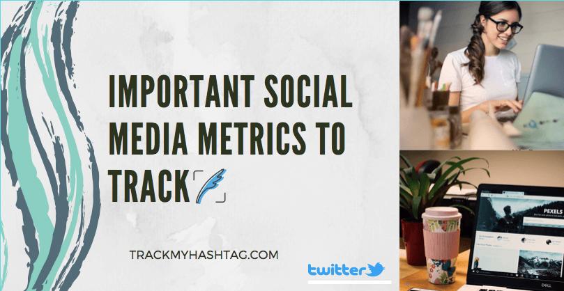 Social media metrics you should be tracking