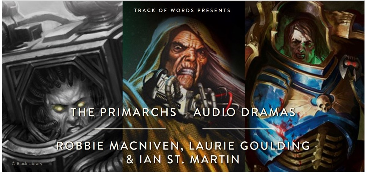 The Primarchs Audio Dramas with Robbie MacNiven, Laurie Goulding and