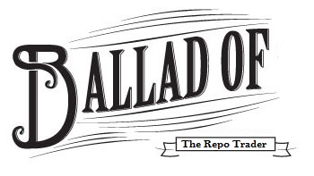 Ballad of the Repo Trader