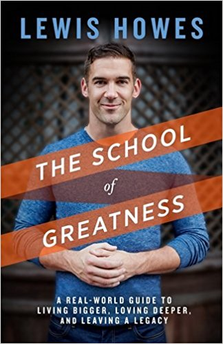 The School of Greatness by Lewis Howes