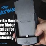 Strike Hands Free Motor Genius for iPhone 7 Unboxing