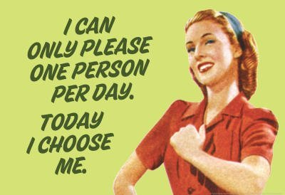 i-can-only-please-one-person-per-day-i-choose-me-funny-poster-print-33x48-cm_28359_500
