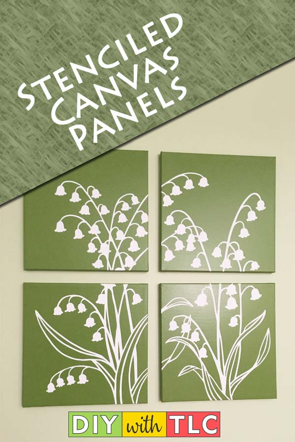 Learn how to make beautiful stenciled canvas panels to decorate the walls in your home | #stenciling #diy #stencil #lilyofthevalley