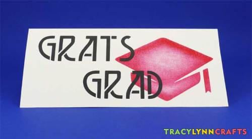 You can make your own stenciled graduation cards