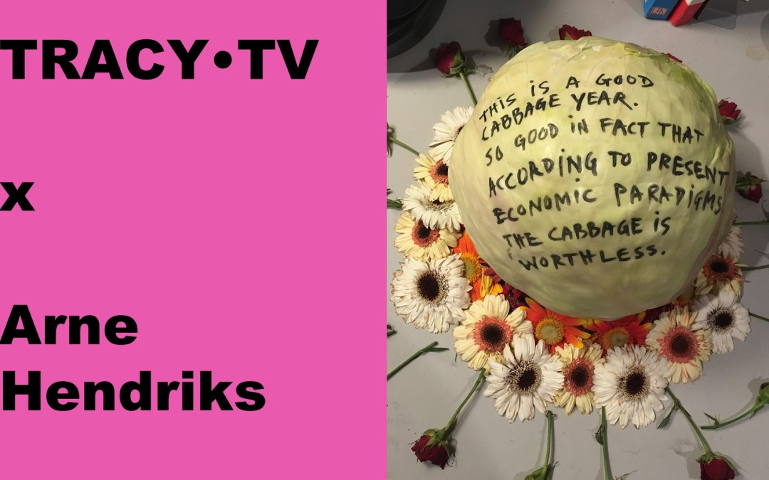 TRACY•TV #43 – Arne Hendriks shows with cabbage our obsession with growth