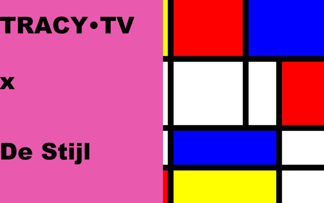 TRACY•TV #31 – Has Dutch art movement De Stijl become an empty vessel?