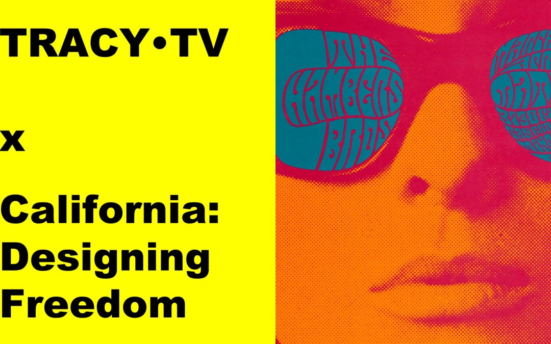 TRACY·TV #45 California: Designing Freedom exhibition