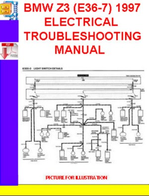 BMW Z3 (E367) 19961997 ELECTRICAL TROUBLESHOOTING MANUAL