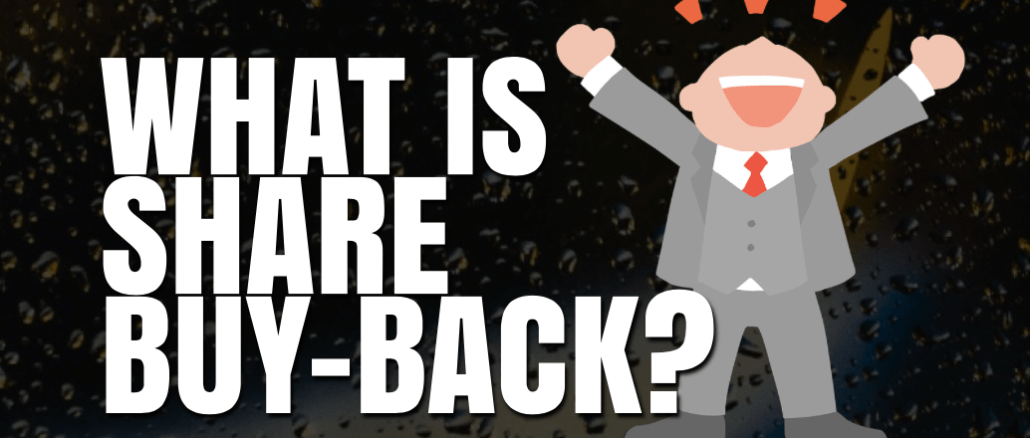What is Share Buyback and Why You should Celebrate it?