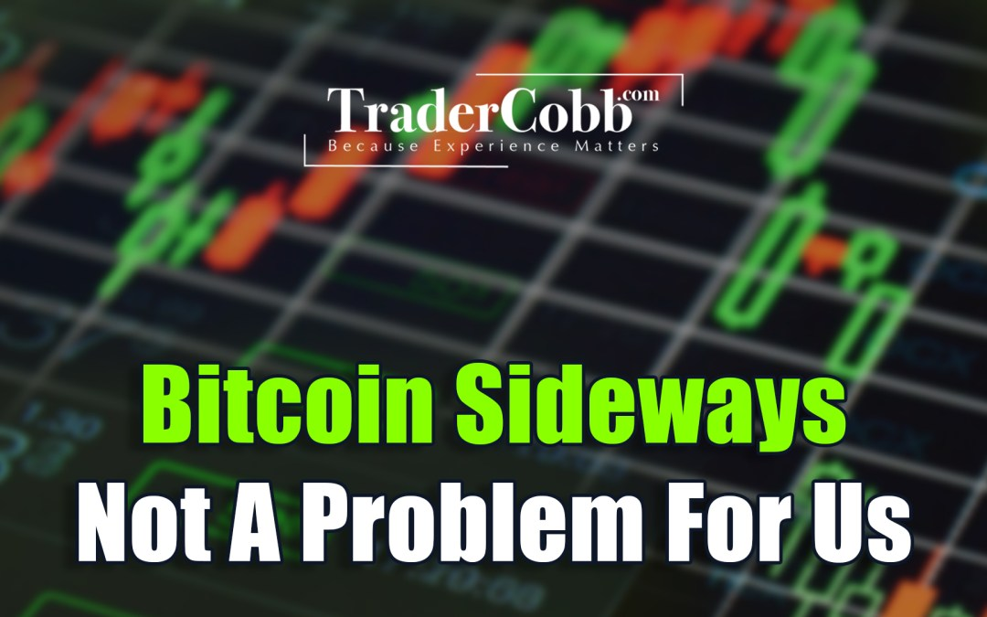 Bitcoin Sideways – Not A Problem For Us