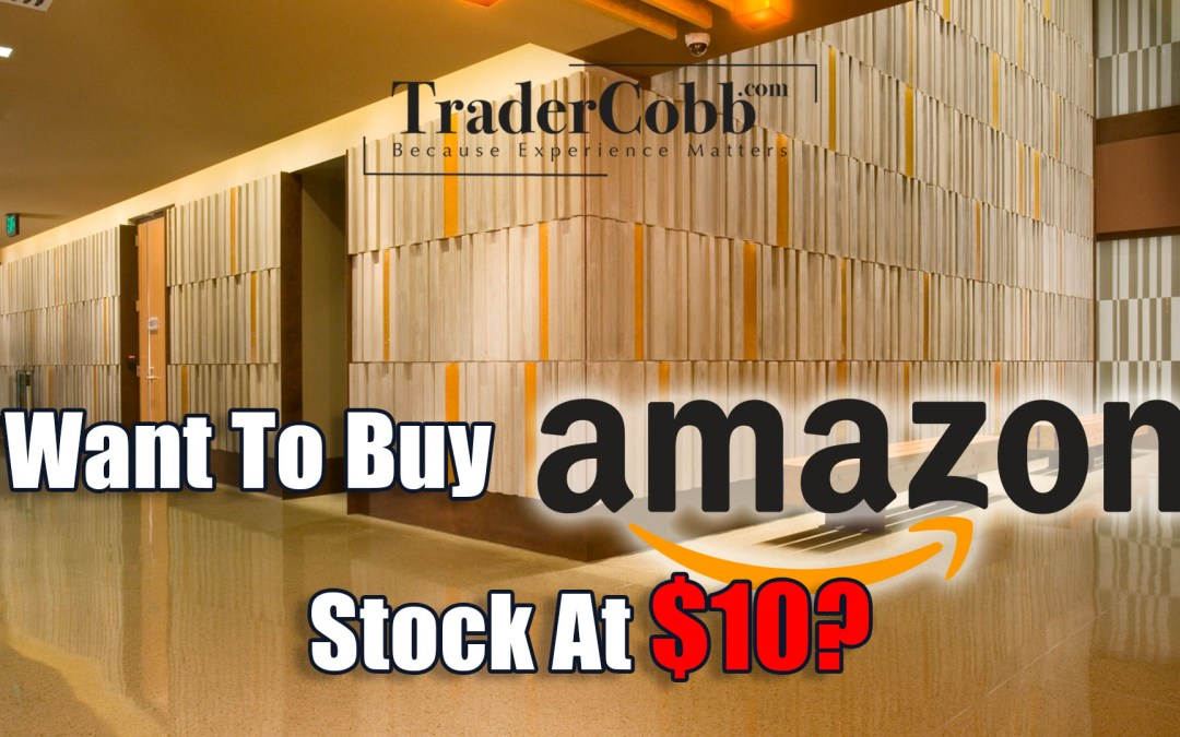 Want To Buy Amazon Stock At $10?