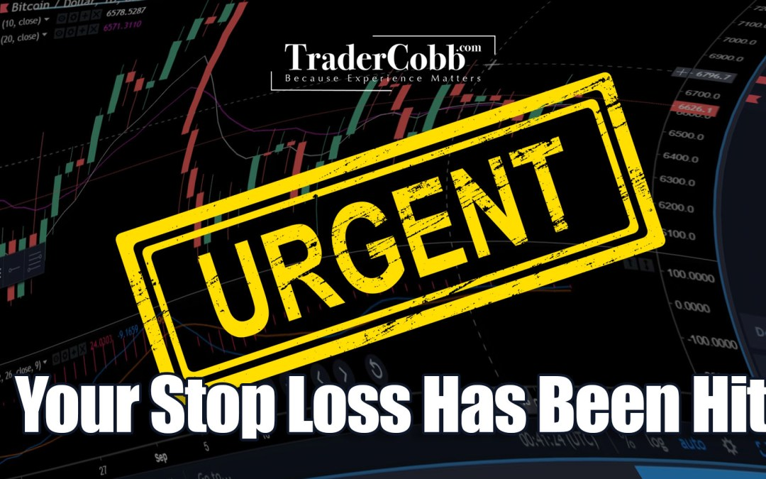 URGENT – Your Stop Loss Has Been Hit