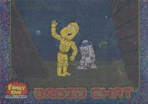 2008 Inkworks Family Guy Episode IV A New Hope Droid Chat