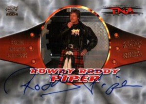2004 Pacific TNA Legends and Stars Autographs Rowdy Roddy Piper