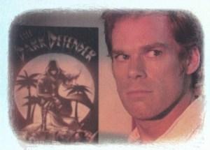 2009 Dexter Seasons 1 and 2 Dark Defender