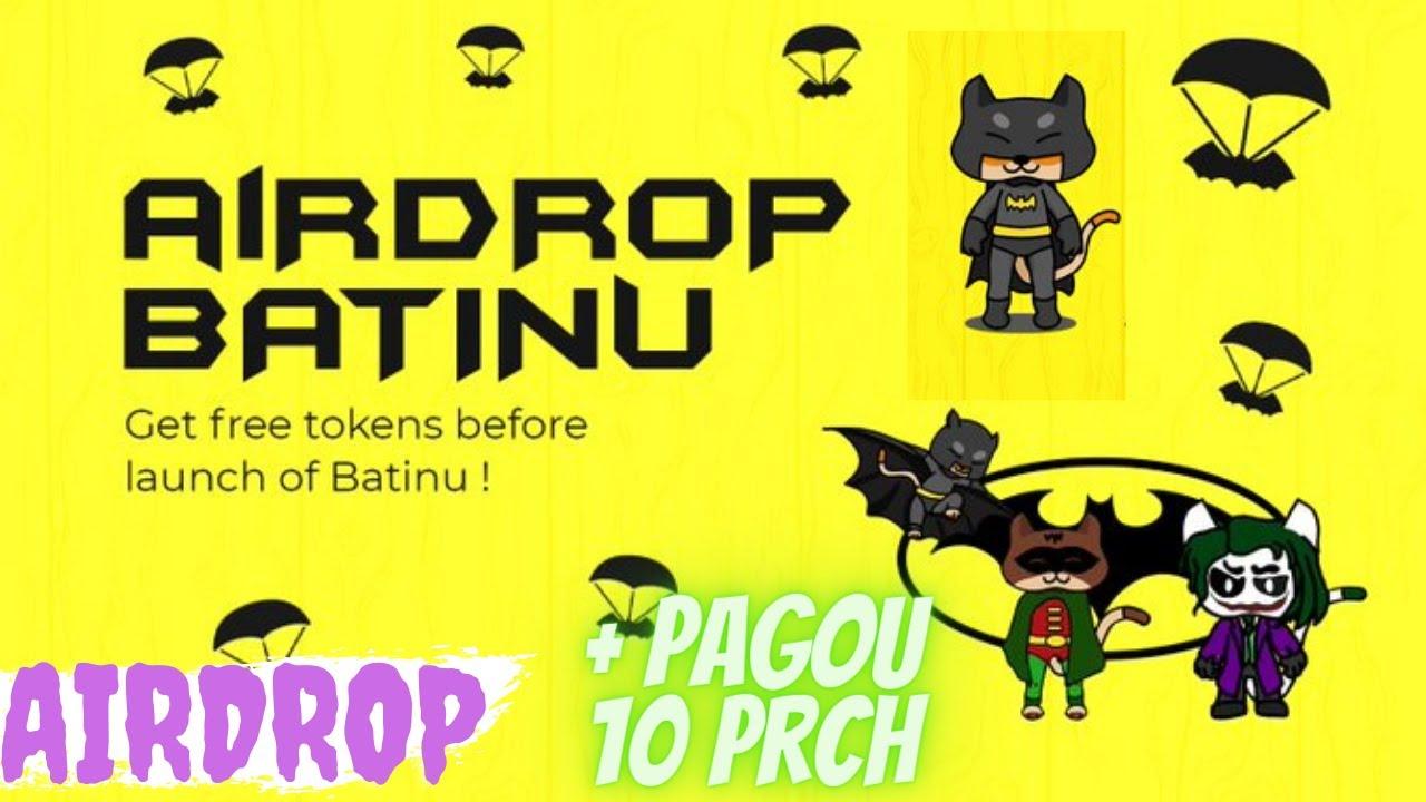 PAGOU 10 prch! + Airdrop BATinu eles vão lutar contra os impostores de toda a Binance Smart Chain
