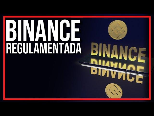 A BINANCE SERÁ REGULAMENTADA?