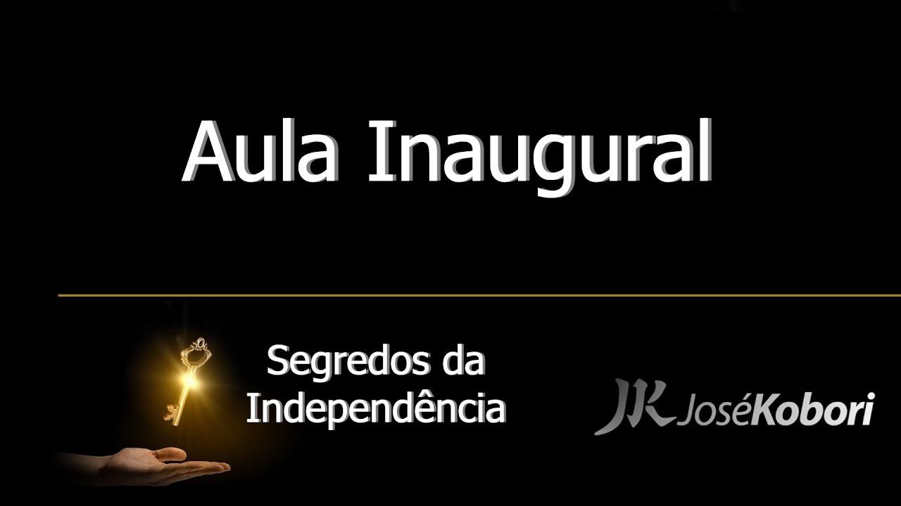 Aula Inaugural – Segredos da Independência