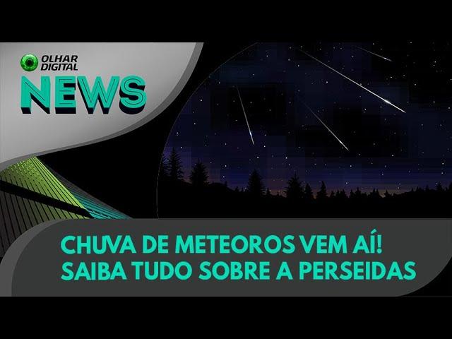 Ao Vivo   Chuva de meteoros vem aí! Saiba tudo sobre a Perseidas   06/08/2021   #OlharDigital