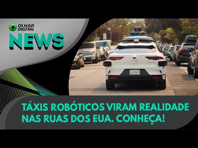 Ao Vivo | Táxis robóticos viram realidade nas ruas dos EUA. Conheça! | 25/08/2021 | #OlharDigital