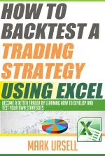 How to Backtest a Trading Strategy Using Excel