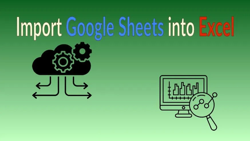 Google Sheets into Excel