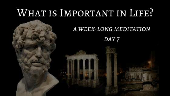 What is Important in Life – Day 7