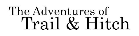 The Adventures Of Trail and Hitch