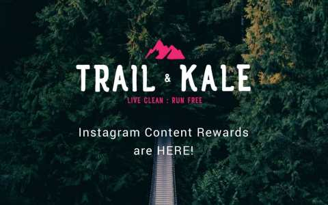 Trail & Kale Instagram Content RewardsTrail & Kale Instagram Content Rewards
