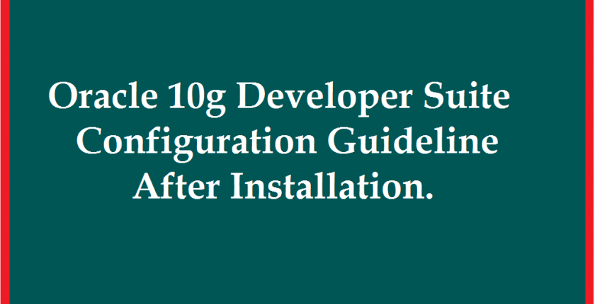 Oracle Developer Suite 10g Configuration Guideline (After