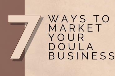 7 Ways to Market your Doula Business