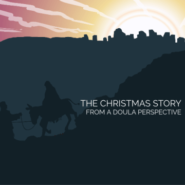 A Doula Perspective of the Christmas Story