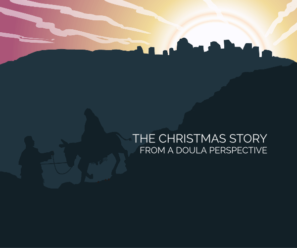 The Christmas Story from a Doula Persepctive