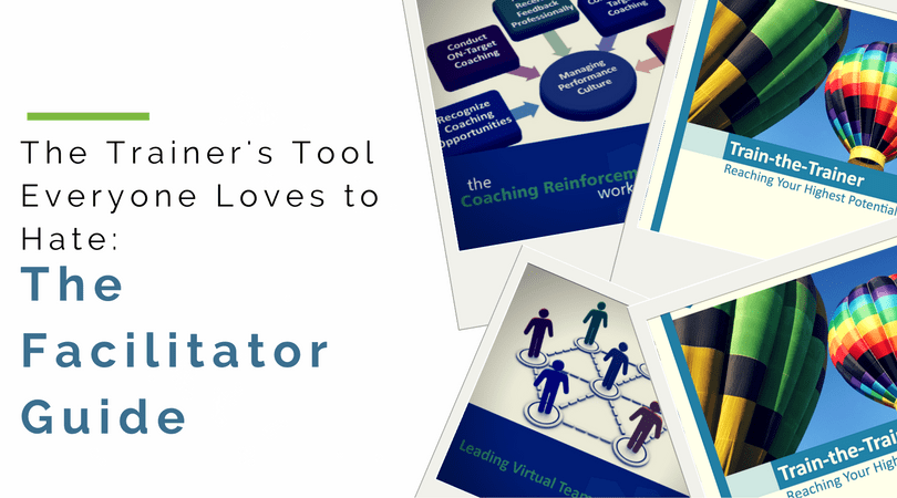 The Trainer S Tool Everyone Loves To Hate The Facilitator Guide